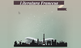 Copy of Literatura Francesa