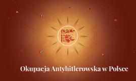 Okupacja Antyhitlerowska w Polsce