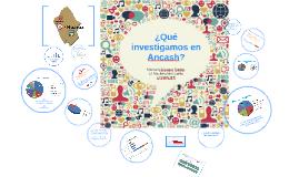 ¿Qué investigamos en Ancash?