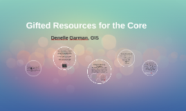 Gifted Resources for the Core