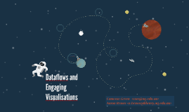 Dataflows and Engaging Visualisations