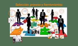 Copy of 2.3 Selección: proceso y herramientas