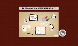 LA PRODUCCION DE ENERGIA DEL ATP