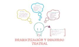 DRAMATIZACIÓN Y DISCURSO TEATRAL
