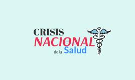 CRISIS NACIONAL DE LA SALUD