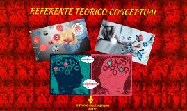 Copy of REFERENTE TEORICO CONCEPTUAL