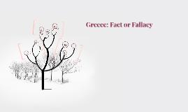 Greece: Fact or Fallacy