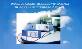 Manual de Auditoria Tributaria para Aplicarase en las Empresas Comerciales en Ecuador