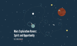 Mars Exploration Rovers: Spirit and Opportunity