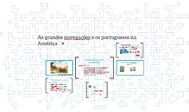 As grandes navegações e os portugueses na América