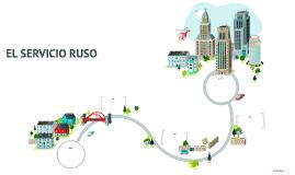 Copy of EL SERVICIO RUSO