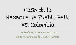 Exposición Caso de la masacre de Pueblo Bello Vs. Colombia