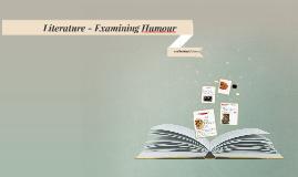 Literature - Examining Humour