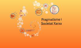 Pragmatisme i Societat Xarxa