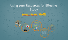 Using your Resources for Effective Study
