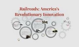 Rairoads: America's Revolutionary Innovation