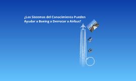 ¿Los sistemas del conocimeinto pueden ayudar a Boeing a derrotar a Airbus?