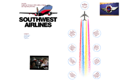 Southwest Airlines: Culture, Values, and Operating Practices