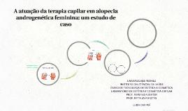 A atuação da terapia capilar em alopecia androgenética femin