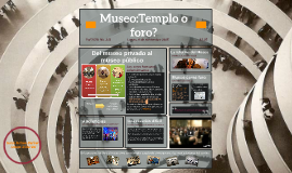 Copy of Museos:Templo o foro?