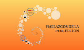 HALLAZGOS DE LA PERCEPCION