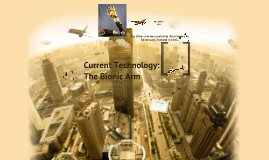 Current Technology:The Bionic Arm