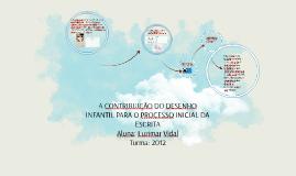 Copy of A CONTRIBUIÇÃO DO DESENHO INFANTIL PARA O PROCESSO INICIAL D