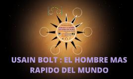 USAIN BOLT : EL HOMBRE MAS RAPIDO DEL MUNDO