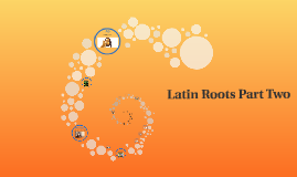 Latin Roots Part Two
