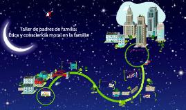 Taller de padres de familia: Ética y consciencia moral en la