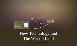 New Technology and the War on Land