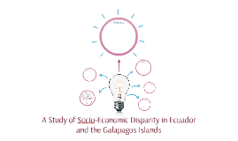 A Study of Socio-Economic Disparity in Ecuador and the Galap