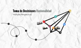 Toma de Decisiones / Racionalidad
