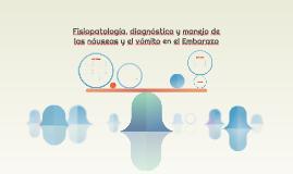Copy of Fisiopatología, Diagnóstico y Manejo de la Hiperemesis Graví