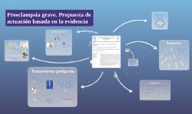 Copy of Preeclampsia grave.Propuesta de actuación basada en evidenci
