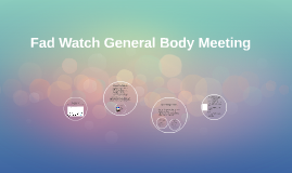 Fad Watch General Body Meeting