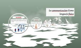 La comunicacion como lenguaje fisico