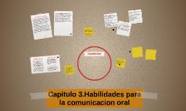 Capitulo 3.Habilidades para la comunicacion oral