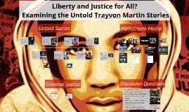 Liberty and Justice for All? Examining the Untold Trayvon Martin Stories
