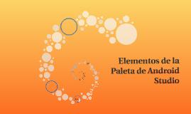 Copy of Elementos de la Paleta de Android Studio