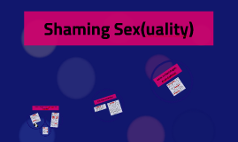 Shaming Sex(uality)