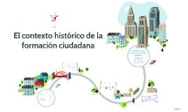 El contexto histórico de la formación ciudadana