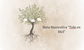 "Ruta Recreativa ""Tolo en Bici"""