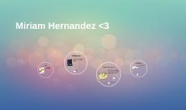 Miriam Hernandez <3