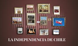 Copy of LA INDEPENDENCIA DE CHILE
