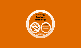 Tackling Teaching Technology