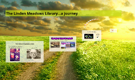 The Journey of the Linden Meadows Library