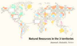 Natural Resources in the 3 territories