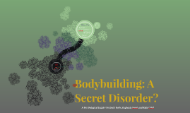 Bodybuilding:A Secret Disorder?