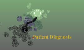 Patient Diagnosis